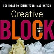 CREATIVE BLOCK: 500 Ideas To Ignite Your Inner G