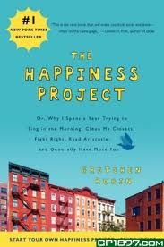 THE HAPPINESS PROJECT: Or, Why I Spent a Year Tr