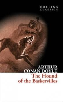 "THE HOUND OF THE BASKERVILLES. ""Collins Classics"