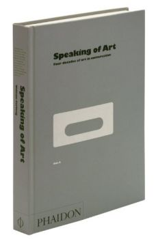 SPEAKING OF ART: Four Decades Of Art In Conversa