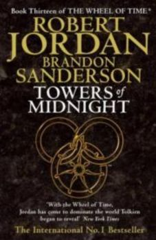 WHEEL OF TIME_THE: Book 13: TOWERS OF MIDNIGHT