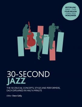 30-SECOND JAZZ: 50 Most Fundamental Concepts in Physics, Each Explained in Half a Minute