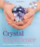 THE CRYSTAL EXPERIENCE: Your Complete Crystal Wo
