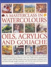 PAINTING WITH WATERCOLORS OILS, ACRYCLICS AND GO