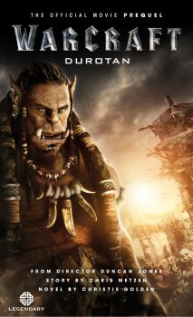 WARCRAFT: The Official Movie Prequel Novel