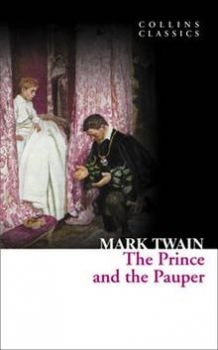 "THE PRINCE AND THE PAUPER. ""Collins Classics"""