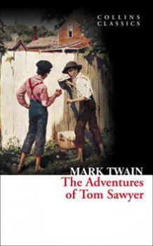 "THE ADVENTURES OF TOM SAWYER. ""Collins Classics"""