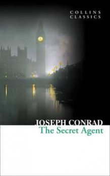 "THE SECRET AGENT. ""Collins Classics"""