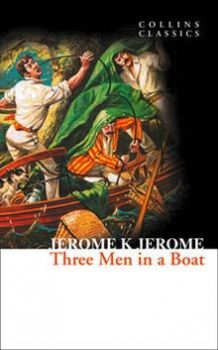 "THREE MEN IN A BOAT. ""Collins Classics"""