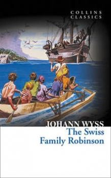 "THE SWISS FAMILY ROBINSON. ""Collins Classics"""