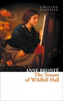 "THE TENANT OF WILDFELL HALL. ""Collins Classics"""