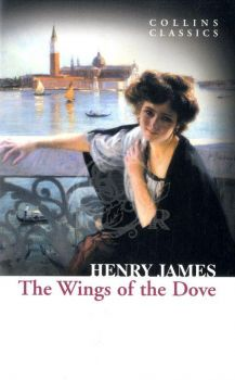 "THE WINGS OF THE DOVE. ""Collins Classics"""