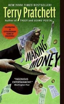 MAKING MONEY: A Discworld Novel