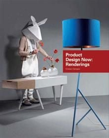 PRODUCT DESIGN NOW: The Renderings