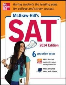 MCGRAW-HILL`S SAT 2014 Ed., 6 Practice Tests