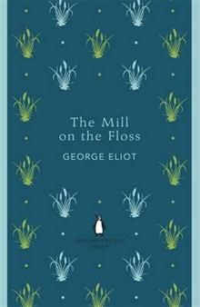"""THE MILL ON THE FLOSS. """"Penguin English Library"""""""