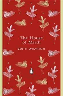 """THE HOUSE OF MIRTH. """"Penguin English Library"""""""