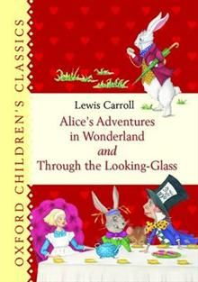 ALICE`S ADVENTURES IN WONDERLAND AND THROUGH THE