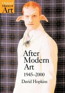 """AFTER MODERN ART, 1945-2000. """"Oxford History of"""