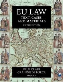 EU LAW: Text, Cases, And Materials, 5th Edition