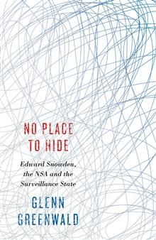 NO PLACE TO HIDE: Edward Snowden, the NSA and th