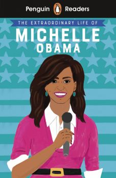 "THE EXTRAORDINARY LIFE OF MICHELLE OBAMA. ""Penguin Readers"""