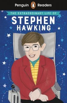"THE EXTRAORDINARY LIFE OF STEPHEN HAWKING. ""Penguin Readers"""
