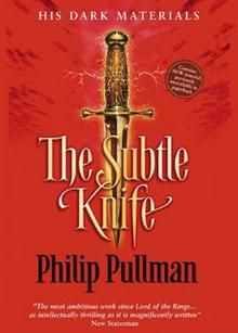"THE SUBTLE KNIFE. ""His Dark Materials"", Book 2"