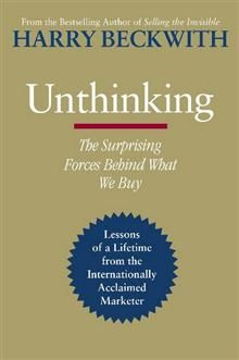 UNTHINKING: The Surprising Forces Behind What We