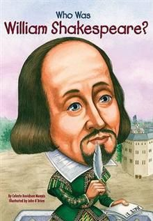 WHO WAS: William Shakespeare?