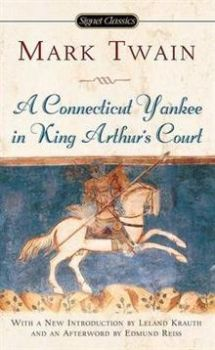 A CONNECTICUT YANKEE IN KING ARTHUR`S COURT