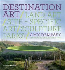 DESTINATION ART: Land Art, Site-Specific Art, Sc