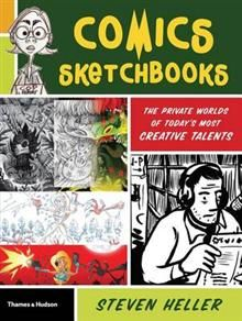 COMICS SKETCHBOOKS: The Unseen World Of Today`s