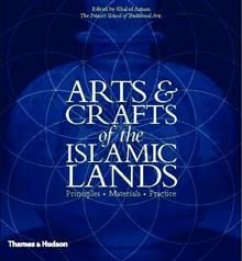 ARTS AND CRAFTS OF THE ISLAMIC LANDS: Principles