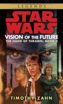 """STAR WARS: Vision of the Future. """"The Hand of the Thrawn"""", Book 2"""