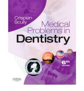 MEDICAL PROBLEMS IN DENTISTRY: 6th Edition