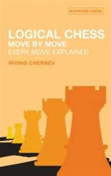 LOGICAL CHESS: Move by Move: Every Move Explaine