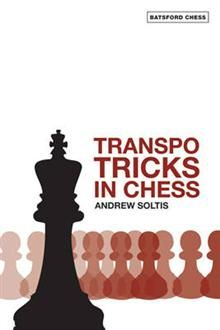 TRANSPO TRICKS IN CHESS: Finesse Your Chess Move