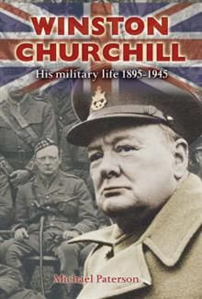 WINSTON CHURCHILL: His Military Life 1895-1945