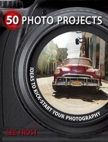 50 PHOTO PROJECTS: Ideas To Kick-Start Your Phot