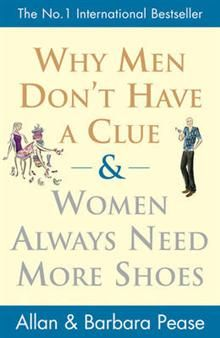 WHY MEN DON`T HAVE A CLUE AND WOMEN ALWAYS NEED