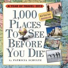 1000 PLACES TO SEE BEFORE YOU DIE 2013. (Calenda