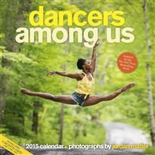 DANCERS AMONG US CALENDAR 2015. /стенен календар