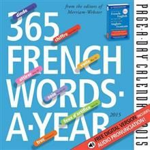 365 FRENCH WORDS-A-YEAR PAGE-A-DAY CALENDAR 2015