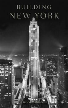 BUILDING NEW YORK: The Rise And Rise Of The Grea
