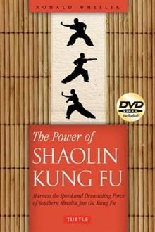 THE POWER OF SHAOLIN KUNG FU: Harness The Speed