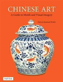 CHINESE ART: A Guide To Motifs And Visual Imager