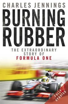 BURNING RUBBER: The Extraordinary Story Of Formu