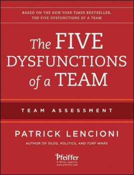 THE FIVE DYSFUNCTIONS OF A TEAM. Team Assessment. 2nd Edition