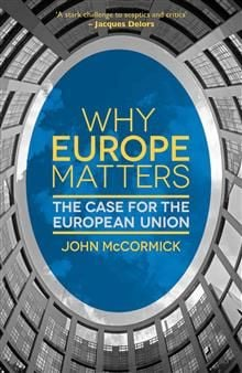 WHY EUROPE MATTERS: The Case for the European Un